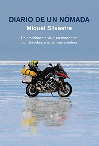 Diario de un nómada: Un emocionante viaje, un continente por descubrir, una genuina aventura por Miquel Silvestre