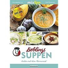 mixtipp: Lieblings-Suppen: Kochen mit dem Thermomix®