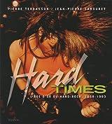 Hard Times : L'âge d'or du hard rock, 1968-1993
