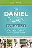 Der Daniel-Plan (PowerStart): In 40 Tagen zu einem ganzheitlichen Leben - Rick Warren