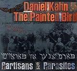 Songtexte von Daniel Kahn & The Painted Bird - Partisans & Parasites