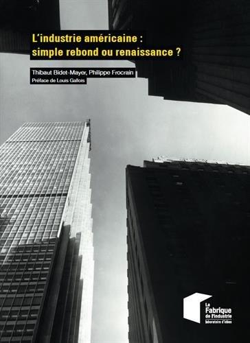 L'industrie américaine : simple rebond ou renaissance ?