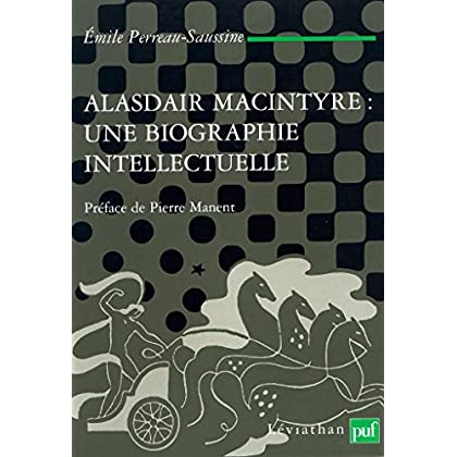 Alasdair MacIntyre : une biographie intellectuelle: Introduction aux critiques contemporaines du libéralisme (Léviathan)