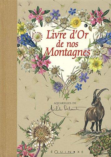 Livre d'Or de nos Montagnes par Michèle Delsaute