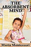 The Absorbent Mind (Unabridged Start Publishing LLC)