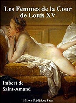 Les Femmes de la Cour de Louis XV par [Imbert de Saint-Amand,Arthur-Léon]
