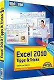 Excel 2010 Tipps &Tricks - Tolle Tricks auf einen Blick: Sehen und Können (Bild für Bild) by Ignatz Schels (2011-03-01)