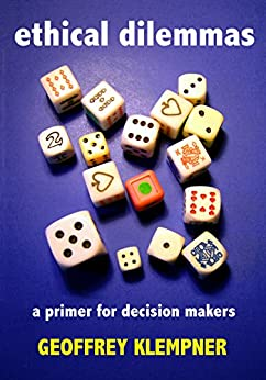 Ethical Dilemmas: a primer for decision makers by [Klempner, Geoffrey]
