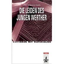 Die Leiden des jungen Werther (Editionen mit Materialien)