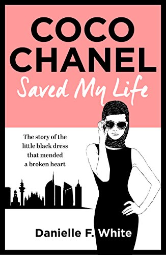 Coco Chanel Saved My Life by [White, Danielle F.]