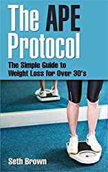 The Simple Guide to Weight Loss for Over 30's: The APE Protocol (English Edition)