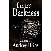 Into Darkness: (Occult Urban Fantasy/Mystery) (Ordo Templi Serpentis Mysteries Book 2) (English Edition)