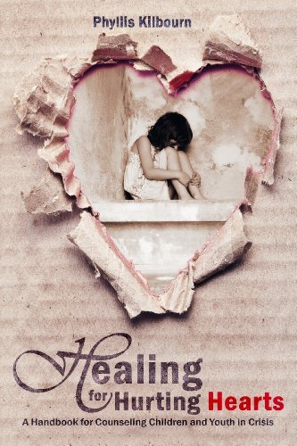Healing for Hurting Hearts: A Handbook for Counseling Children and Youth in Crisis by Phyllis Kilbourn (2013-11-04)