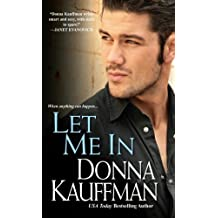 Let Me In by Donna Kauffman (2009-03-01)