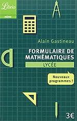 Formulaire de mathématiques Lycée - Nouveaux programmes de Alain Gastineau