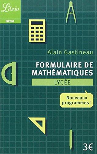 Formulaire de mathématiques Lycée : Nouveaux programmes par Alain Gastineau