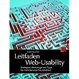 Leitfaden Web-Usability: Strategien, Werkzeuge und Tipps für mehr Benutzerfreundlichkeit