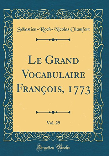 Le Grand Vocabulaire Franois, 1773, Vol. 29 (Classic Reprint)