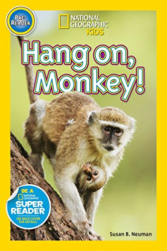 Hang On, Monkey! (National Geographic Kids, Pre-Reader)