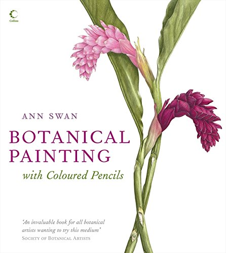 Botanical Painting with Coloured Pencils por Ann Swan