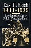 Das III.Reich 1933 - 1939 Eine Tageschronik der Politik - Wirtschaft - Kultur