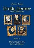 Große Denker in 60 Minuten - Band 2: Marx, Freud, Sartre, Camus, Heidegger - Walther Ziegler