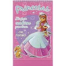Princesas (Mi gran cuaderno para colorear)