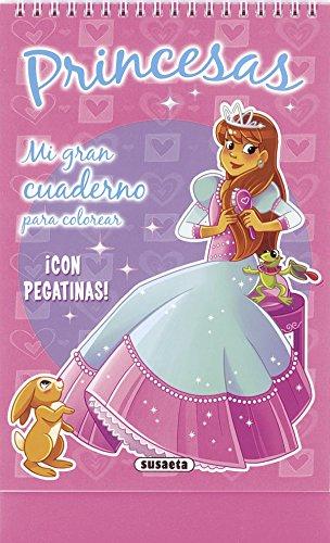 Princesas (Mi gran cuaderno para colorear) por Equipo Susaeta
