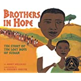 Brothers in Hope: The Story of the Lost Boys of Sudan (Coretta Scott King Honor - Illustrator Honor Title)