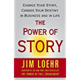 The Power of Story: Rewrite Your Destiny in Business and in Life (English Edition)