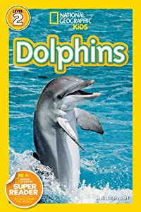 "Dolphins (""National Geographic"" Readers) (National Geographic Readers)"