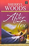 [(After Tex)] [By (author) Sherryl Woods] published on (February, 2013)
