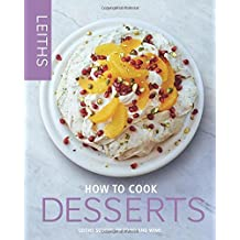 How to Cook Desserts (Leith's How to Cook)