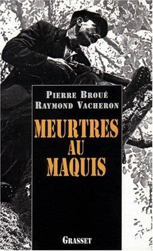Meurtres au maquis par Pierre Broué