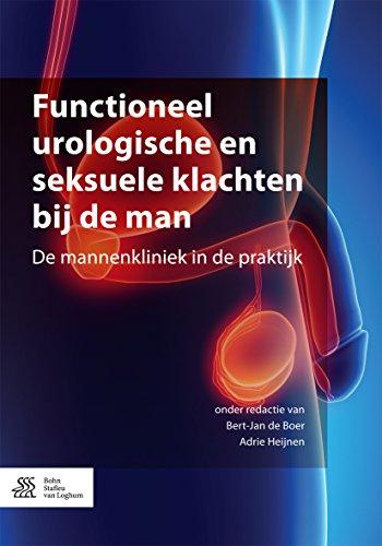 Functioneel Urologische En Seksuele Klachten Bij De Man: De Mannenkliniek In De Praktijk por Bert-jan De Boer epub