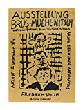 Ausstellung Brus - Muehl - Nitsch. vom informel zum aktionismus. August-September 84. Katalog nr. 1 [alles Erschienene].
