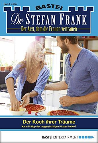 Dr. Stefan Frank - Folge 2405: Der Koch ihrer Träume -