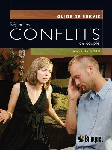 Régler les conflits de couple - Guide de survie