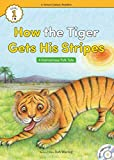 How the Tiger Got His Stripes (Level1 Book 11)