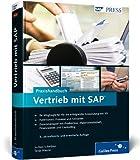 Praxishandbuch Vertrieb mit SAP: Ihr Wegbegleiter für den effizienten Einsatz
