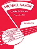 Aaron Adult Piano Course Book 1 (French) --- Piano - Aaron, Michael --- Alfred Publishing