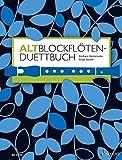 Altblockflöten-Duettbuch: 120 Duette aus acht Jahrhunderten. 2 Alt-Blockflöten. Spielpartitur.