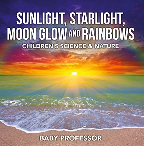 sunlight-starlight-moon-glow-and-rainbows-childrens-science-nature