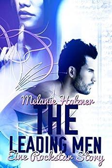 The Leading Men: Eine Rockstar Story von [Holzner, Melanie]