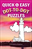 QUICK AND EASY DOT-TO-DOT PUZZLES