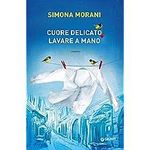 Cuore delicato. Lavare a mano (Italian Edition)