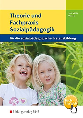 Theorie und Fachpraxis / für die sozialpädagogische Erstausbildung: Theorie und Fachpraxis Sozialpädagogik: für die sozialpädagogische Erstausbildung: Schülerband