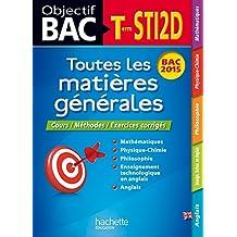 Objectif Bac - Toutes les matières - Term STI2D (Objectif Bac Toutes les matières)