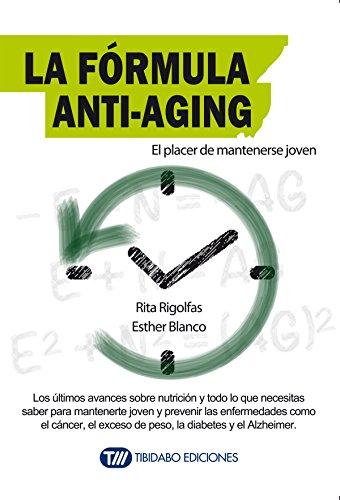 LA FÓRMULA ANTI-AGING: El placer de mantenerse joven (Spanish Edition) (Anti-aging Joven)
