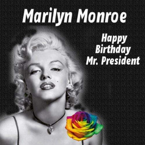 Happy Birthday Mr. President By Marilyn Monroe On Amazon